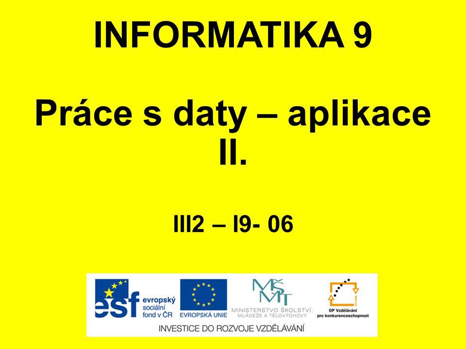 Práce s daty – aplikace II.