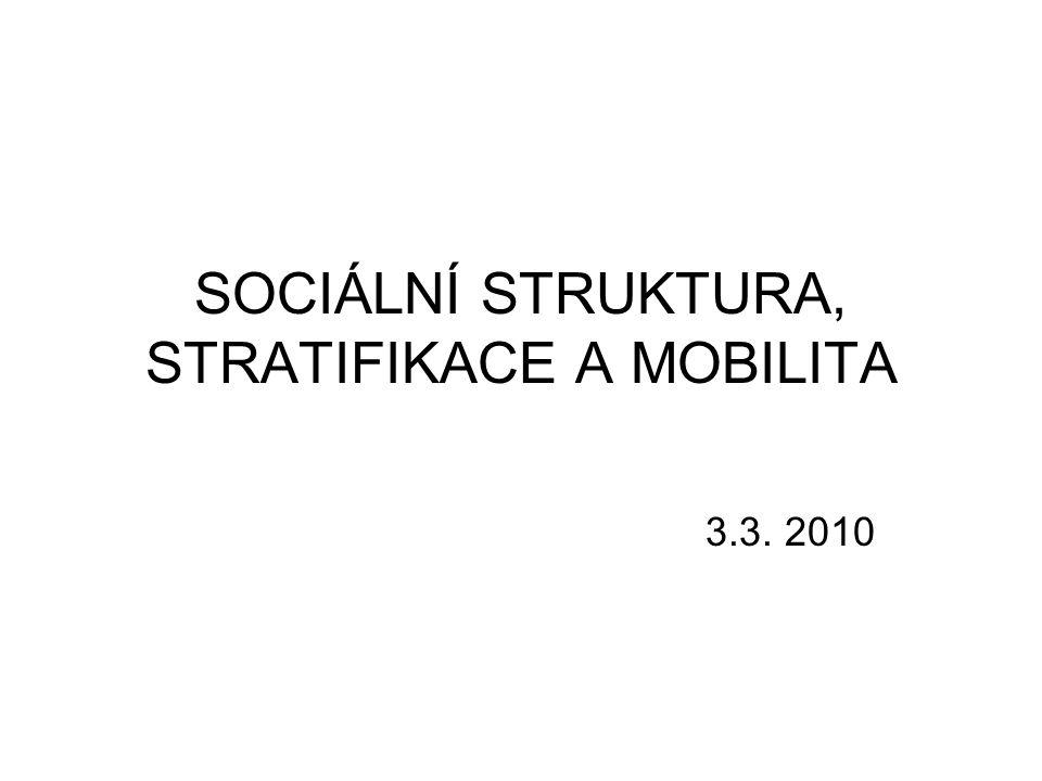 SOCIÁLNÍ STRUKTURA, STRATIFIKACE A MOBILITA