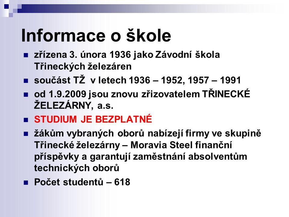 Informace o škole zřízena 3. února 1936 jako Závodní škola Třineckých železáren. součást TŽ v letech 1936 – 1952, 1957 – 1991.