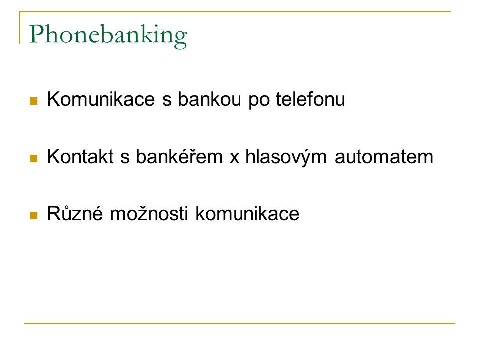 Phonebanking Komunikace s bankou po telefonu