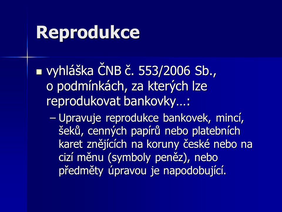 Reprodukce vyhláška ČNB č. 553/2006 Sb., o podmínkách, za kterých lze reprodukovat bankovky…: