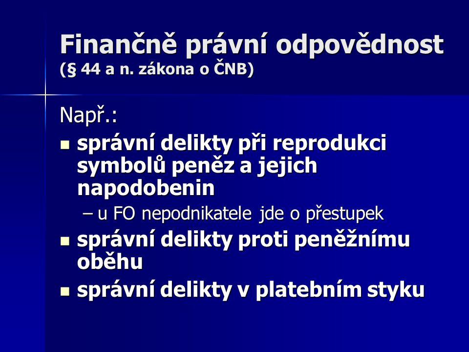 Finančně právní odpovědnost (§ 44 a n. zákona o ČNB)