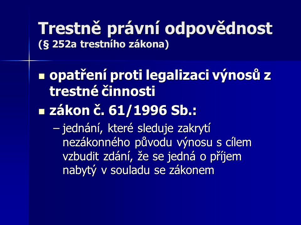 Trestně právní odpovědnost (§ 252a trestního zákona)