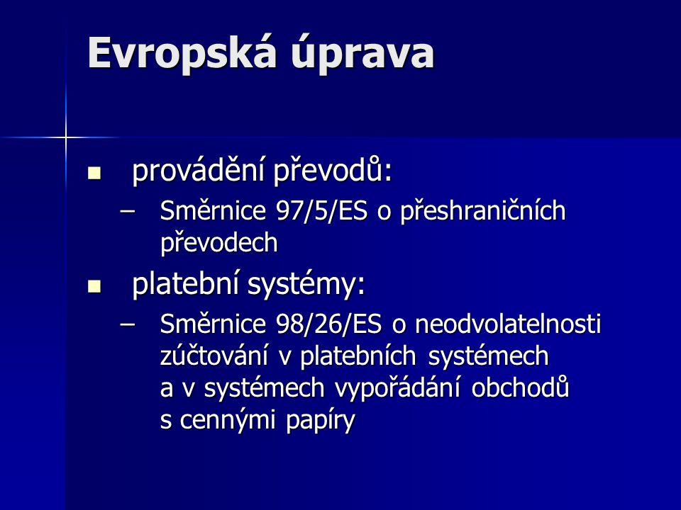 Evropská úprava provádění převodů: platební systémy: