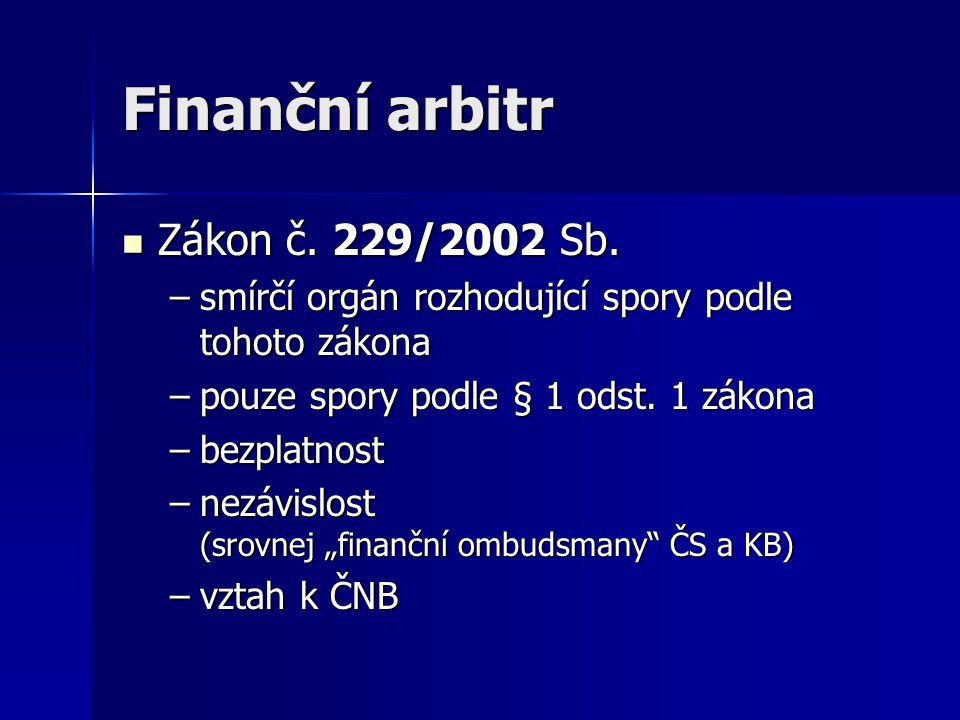 Finanční arbitr Zákon č. 229/2002 Sb.