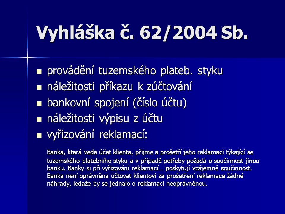 Vyhláška č. 62/2004 Sb. provádění tuzemského plateb. styku
