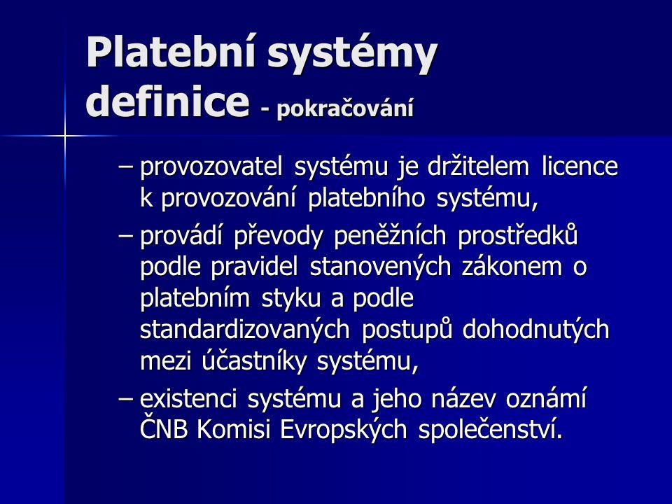 Platební systémy definice - pokračování