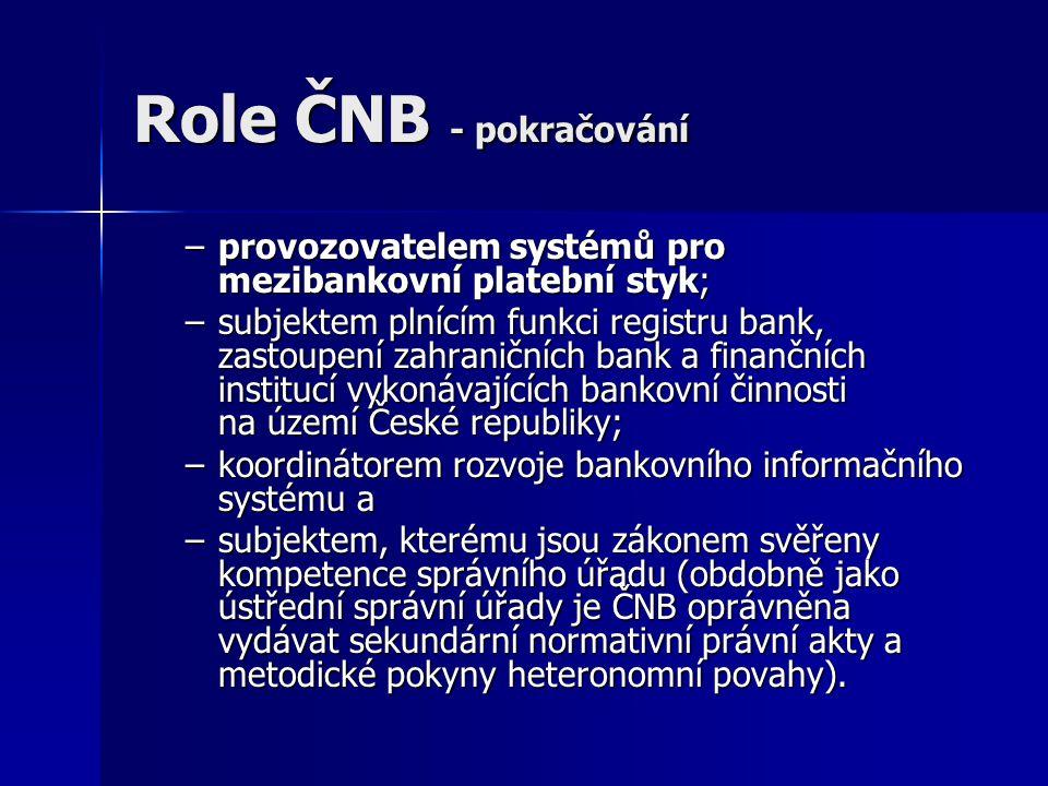 Role ČNB - pokračování provozovatelem systémů pro mezibankovní platební styk;