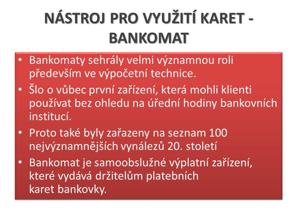 NÁSTROJ PRO VYUŽITÍ KARET - BANKOMAT