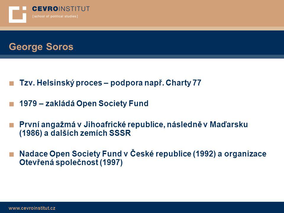 George Soros Tzv. Helsinský proces – podpora např. Charty 77