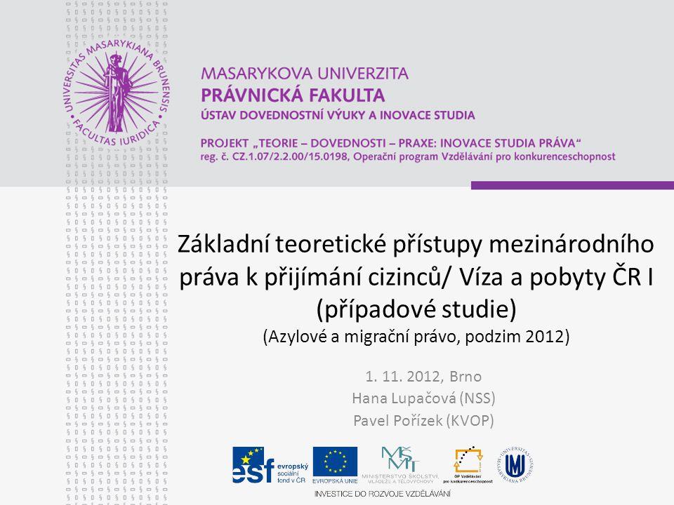 1. 11. 2012, Brno Hana Lupačová (NSS) Pavel Pořízek (KVOP)