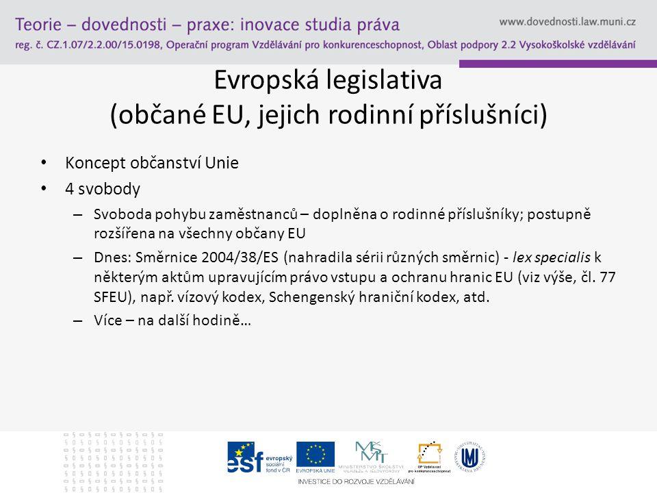 Evropská legislativa (občané EU, jejich rodinní příslušníci)