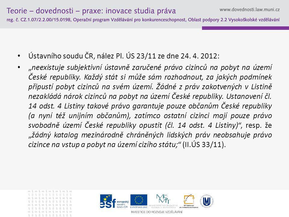 Ústavního soudu ČR, nález Pl. ÚS 23/11 ze dne 24. 4. 2012: