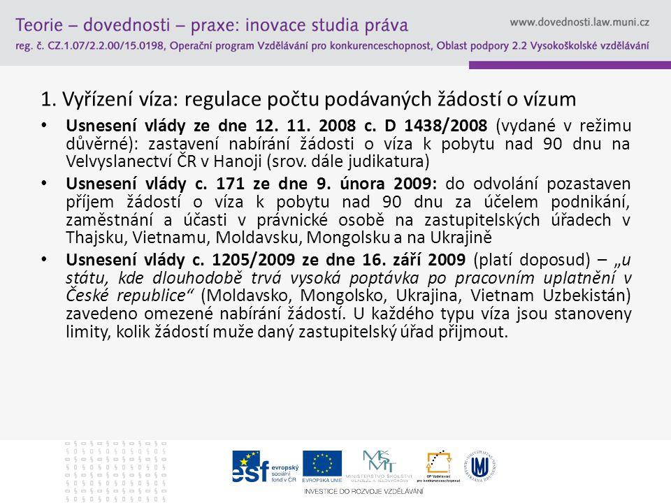 1. Vyřízení víza: regulace počtu podávaných žádostí o vízum