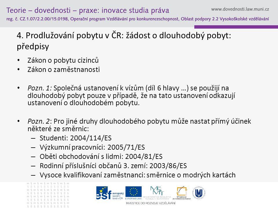 4. Prodlužování pobytu v ČR: žádost o dlouhodobý pobyt: předpisy