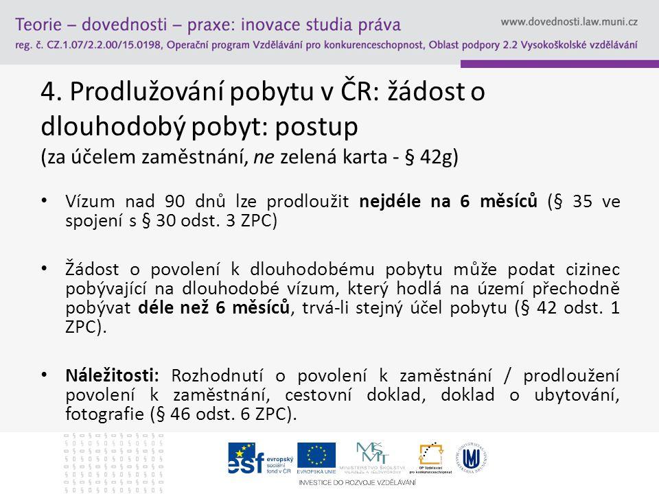 4. Prodlužování pobytu v ČR: žádost o dlouhodobý pobyt: postup (za účelem zaměstnání, ne zelená karta - § 42g)