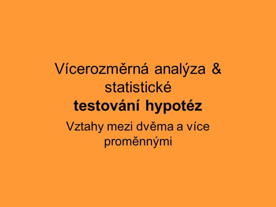 Vícerozměrná analýza & statistické testování hypotéz