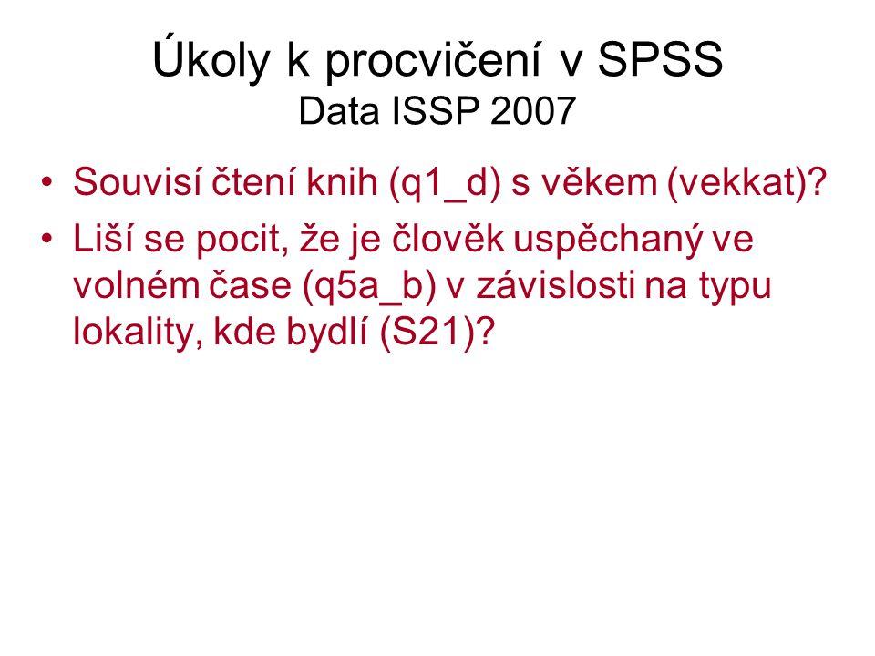 Úkoly k procvičení v SPSS Data ISSP 2007
