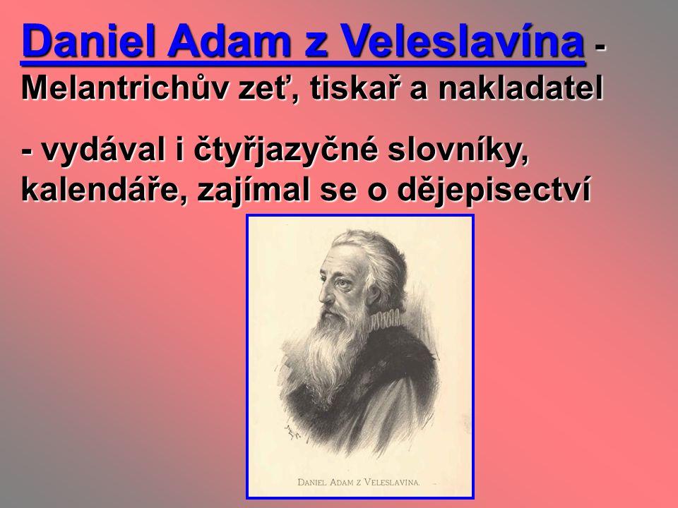 Daniel Adam z Veleslavína - Melantrichův zeť, tiskař a nakladatel