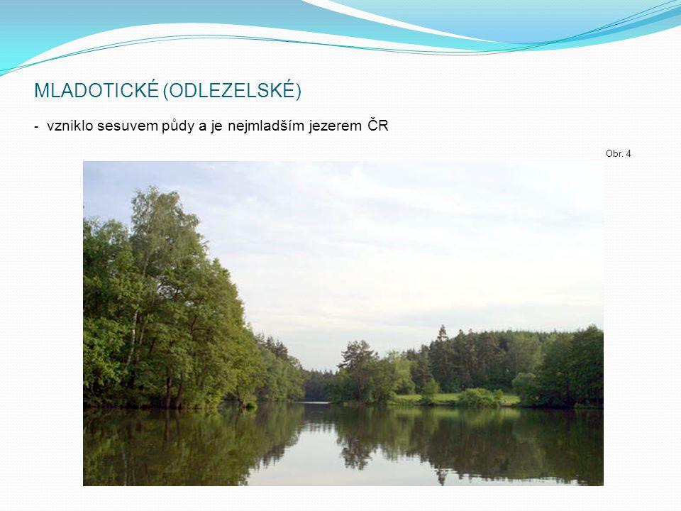 MLADOTICKÉ (ODLEZELSKÉ) - vzniklo sesuvem půdy a je nejmladším jezerem ČR