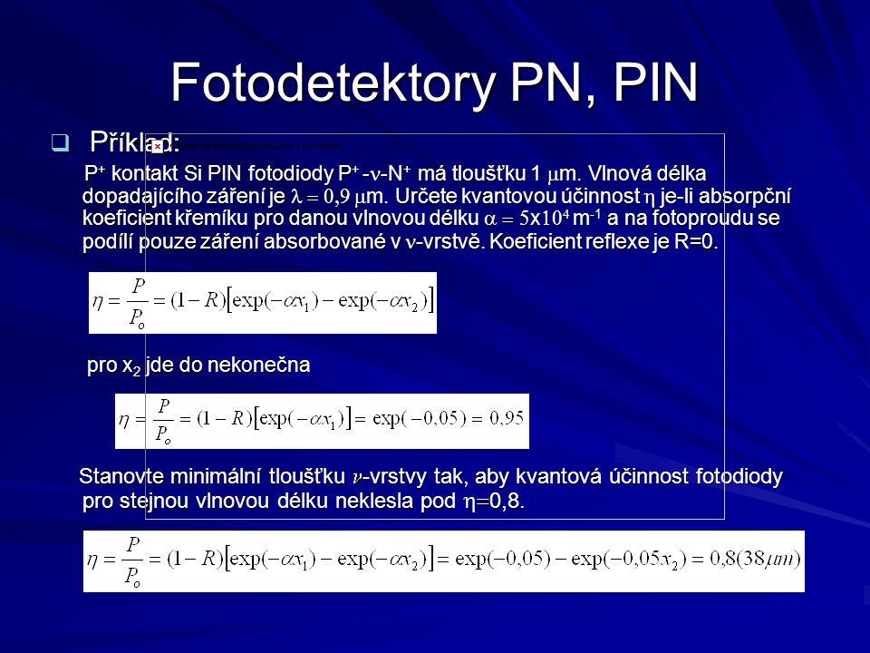 Fotodetektory PN, PIN Příklad: pro x2 jde do nekonečna