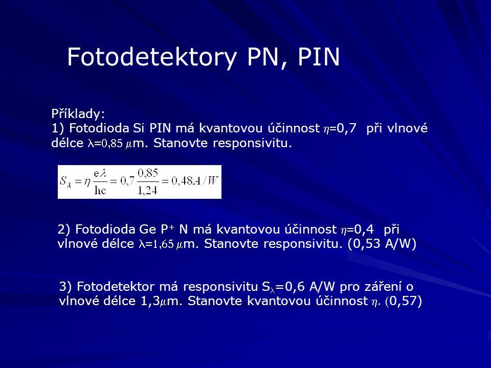 Fotodetektory PN, PIN Příklady: