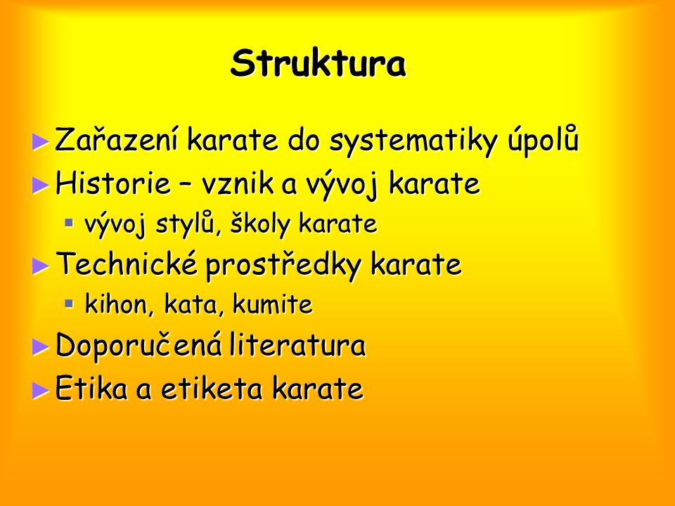 Struktura Zařazení karate do systematiky úpolů