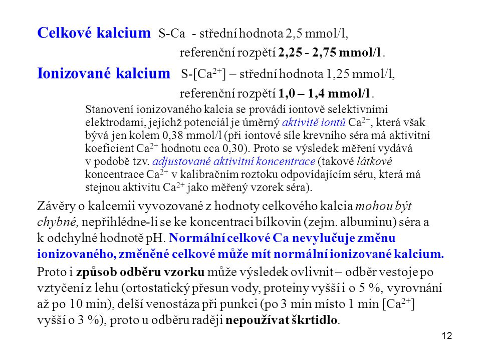 Celkové kalcium S-Ca - střední hodnota 2,5 mmol/l,