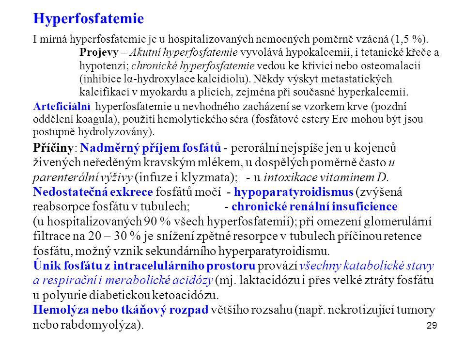 Hyperfosfatemie I mírná hyperfosfatemie je u hospitalizovaných nemocných poměrně vzácná (1,5 %).