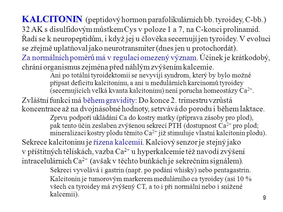 KALCITONIN (peptidový hormon parafolikulárních bb. tyroidey, C-bb