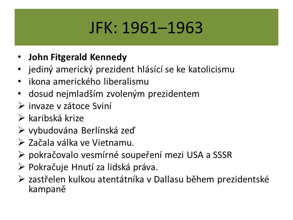 JFK: 1961–1963 John Fitgerald Kennedy