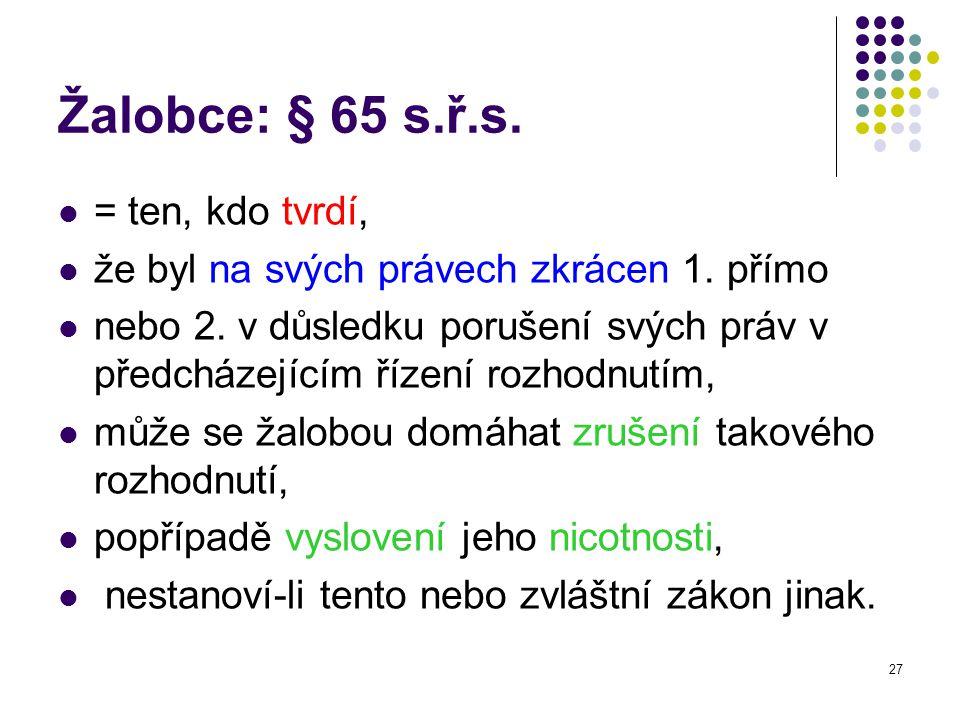 Žalobce: § 65 s.ř.s. = ten, kdo tvrdí,