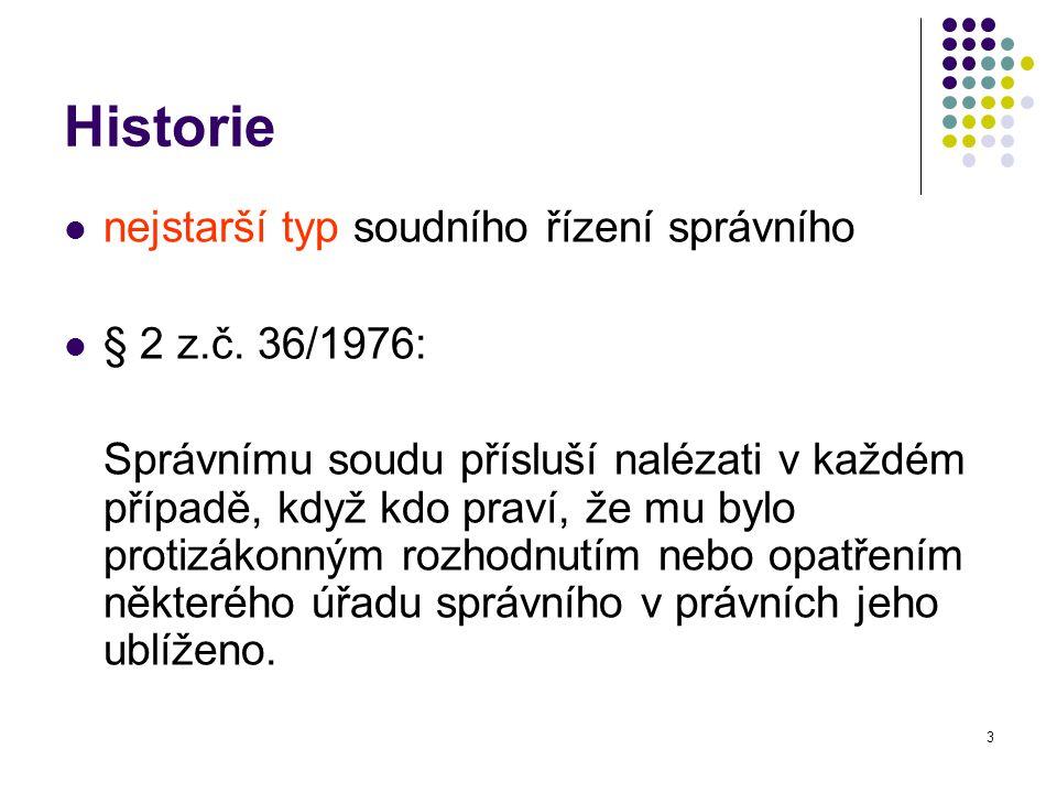 Historie nejstarší typ soudního řízení správního § 2 z.č. 36/1976: