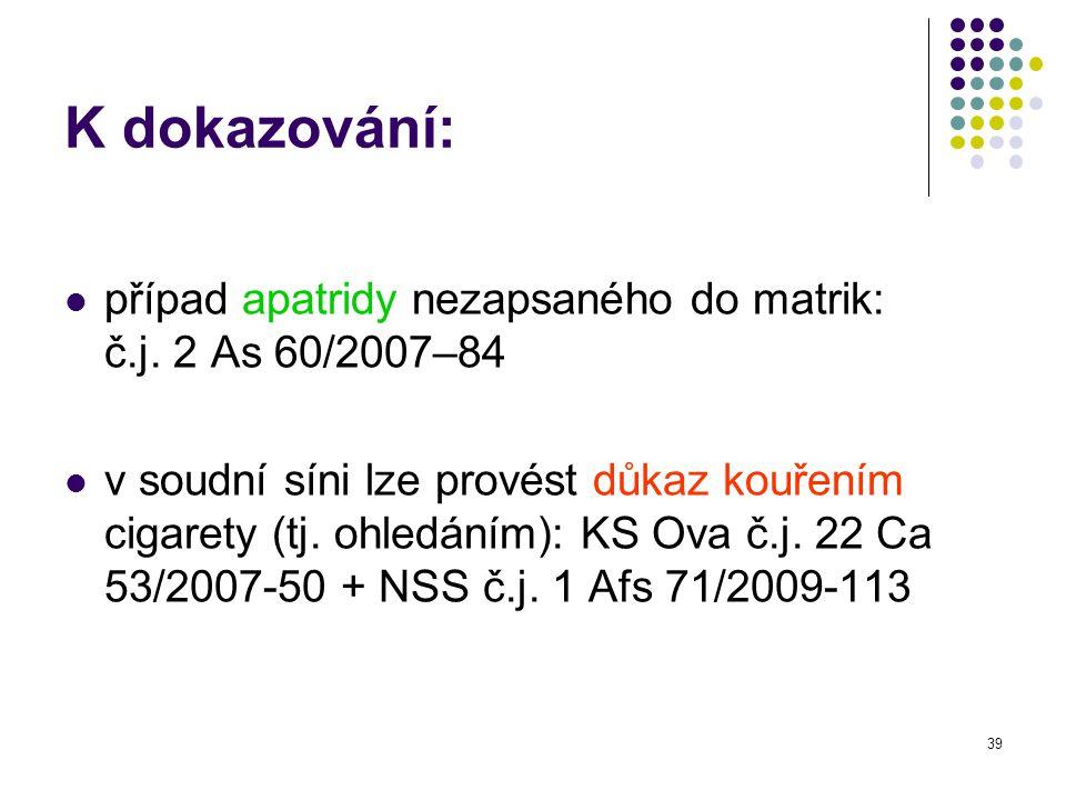 K dokazování: případ apatridy nezapsaného do matrik: č.j. 2 As 60/2007–84.