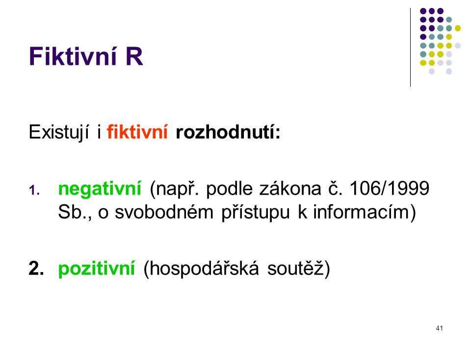 Fiktivní R Existují i fiktivní rozhodnutí: