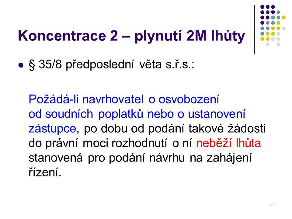 Koncentrace 2 – plynutí 2M lhůty