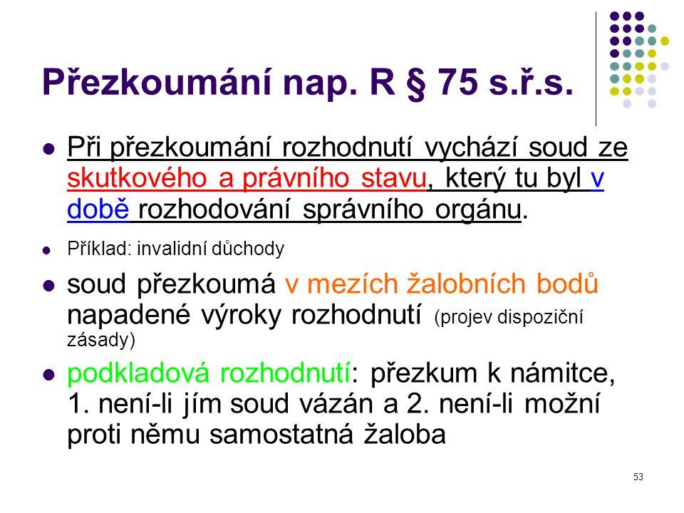 Přezkoumání nap. R § 75 s.ř.s.