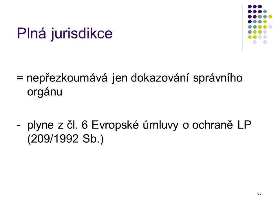 Plná jurisdikce = nepřezkoumává jen dokazování správního orgánu