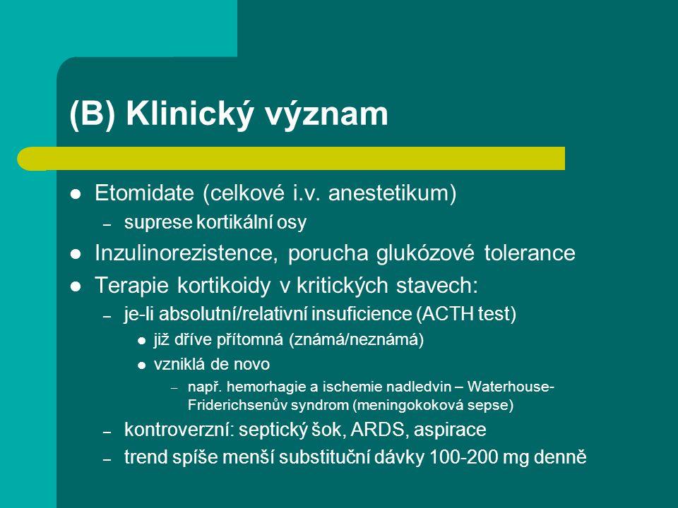 (B) Klinický význam Etomidate (celkové i.v. anestetikum)