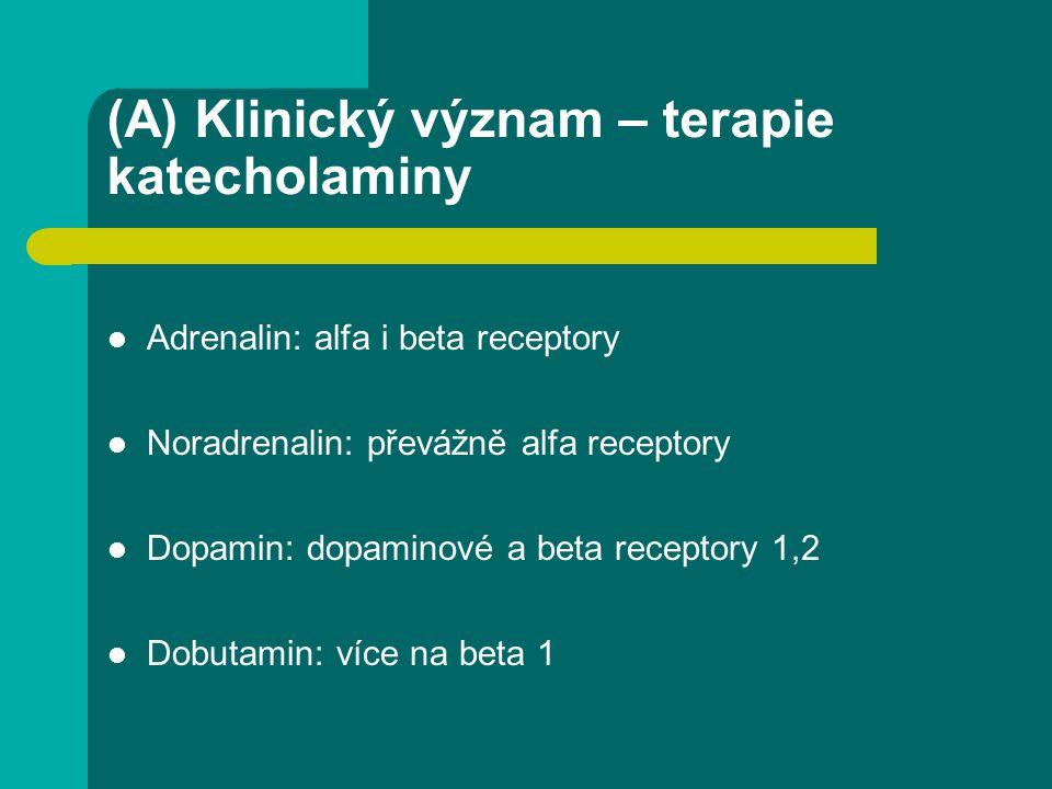 (A) Klinický význam – terapie katecholaminy