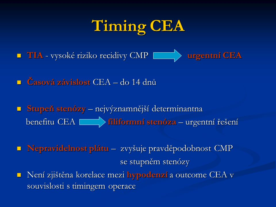 Timing CEA TIA - vysoké riziko recidivy CMP urgentní CEA
