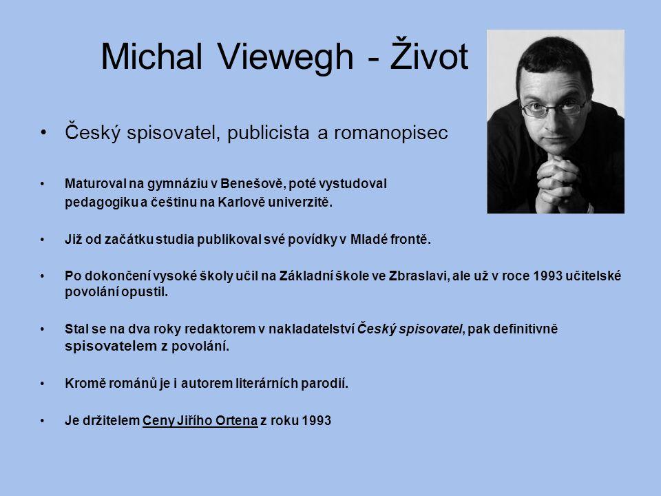 Michal Viewegh - Život Český spisovatel, publicista a romanopisec