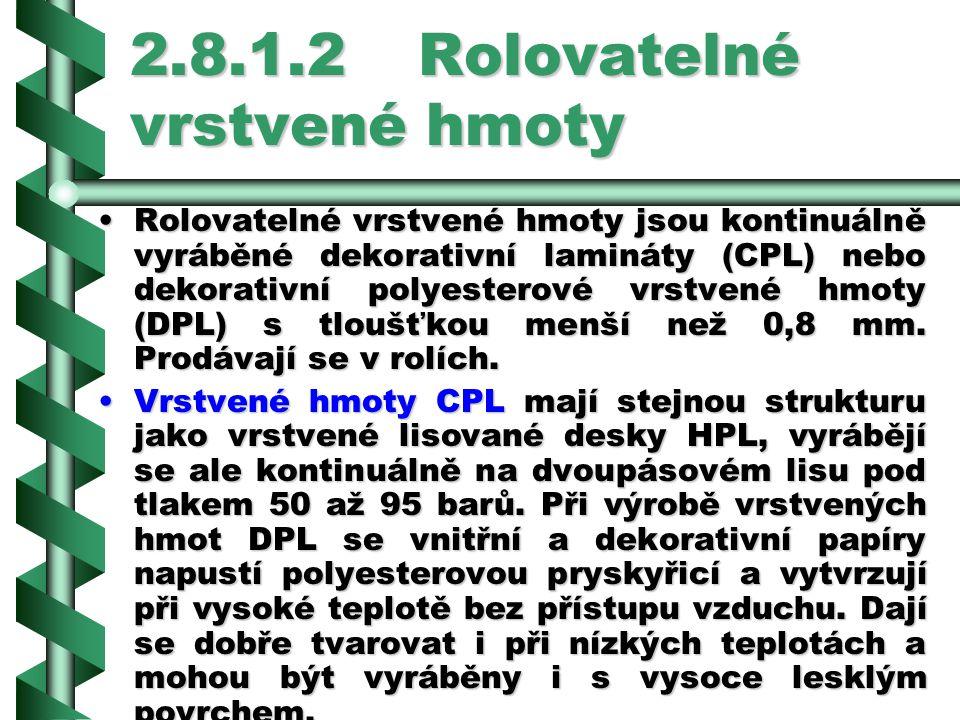 2.8.1.2 Rolovatelné vrstvené hmoty