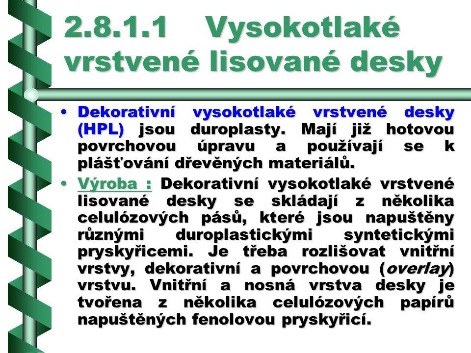 2.8.1.1 Vysokotlaké vrstvené lisované desky