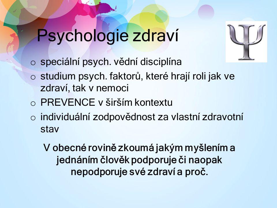 Psychologie zdraví speciální psych. vědní disciplína
