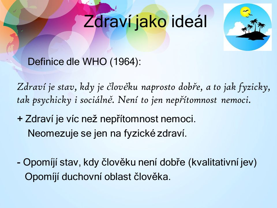 Zdraví jako ideál Definice dle WHO (1964):