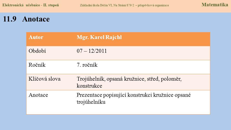 11.9 Anotace Autor Mgr. Karel Rajchl Období 07 – 12/2011 Ročník