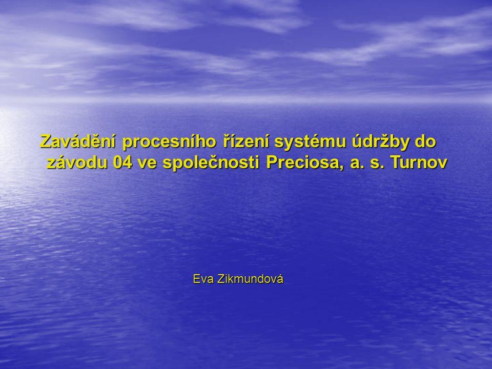 Zavádění procesního řízení systému údržby do závodu 04 ve společnosti Preciosa, a. s. Turnov