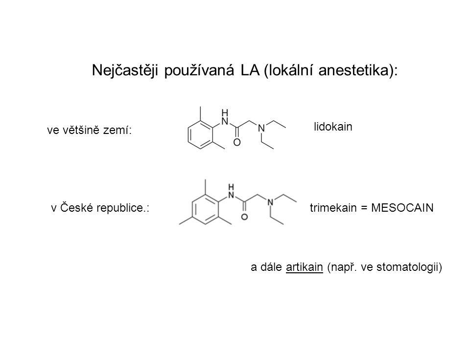 Nejčastěji používaná LA (lokální anestetika):