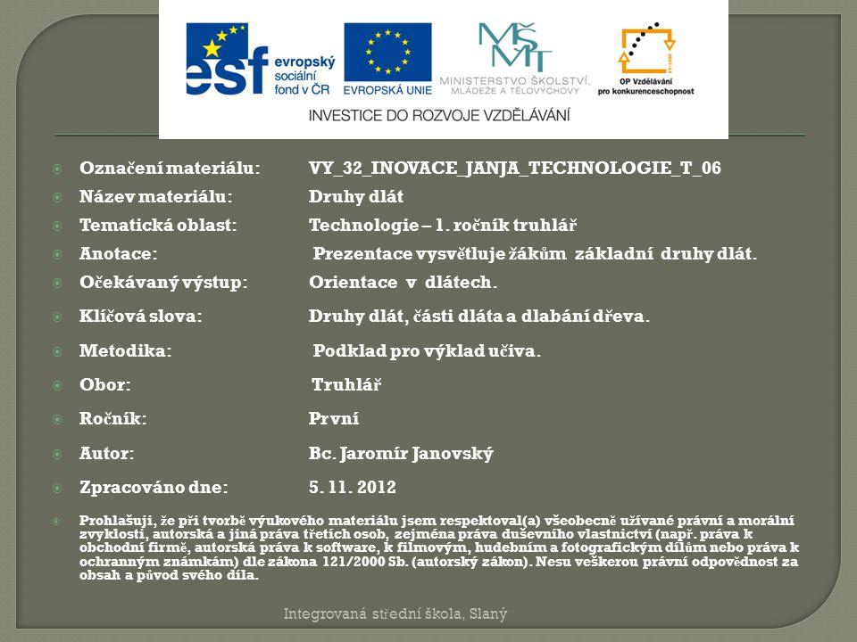 Označení materiálu: VY_32_INOVACE_JANJA_TECHNOLOGIE_T_06